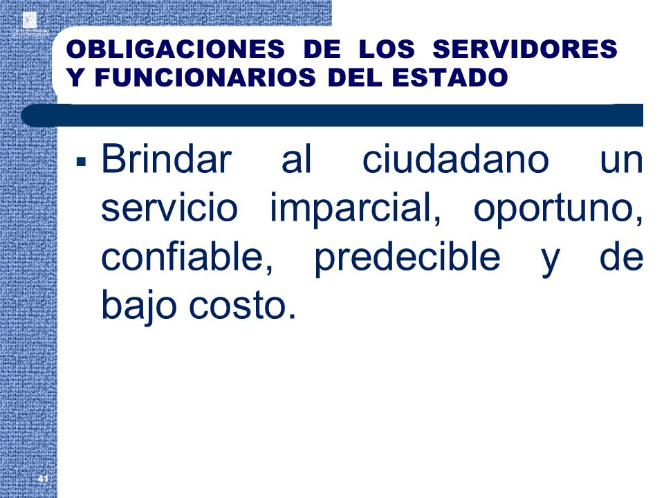 OBLIGACIONES DE LOS SERVIDORES Y FUNCIONARIOS DEL ESTADO