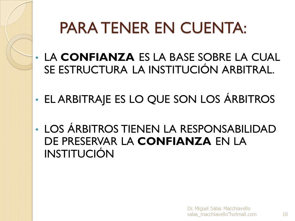 PARA TENER EN CUENTA: LA CONFIANZA ES LA BASE SOBRE LA CUAL SE ESTRUCTURA LA INSTITUCIÓN ARBITRAL.