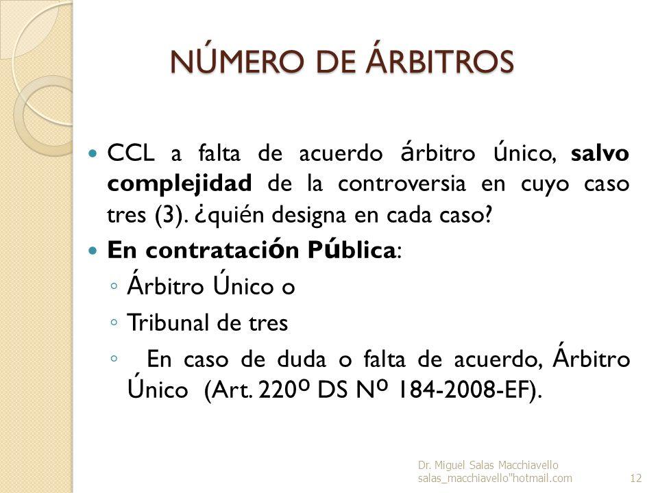 NÚMERO DE ÁRBITROS CCL a falta de acuerdo árbitro único, salvo complejidad de la controversia en cuyo caso tres (3). ¿quién designa en cada caso