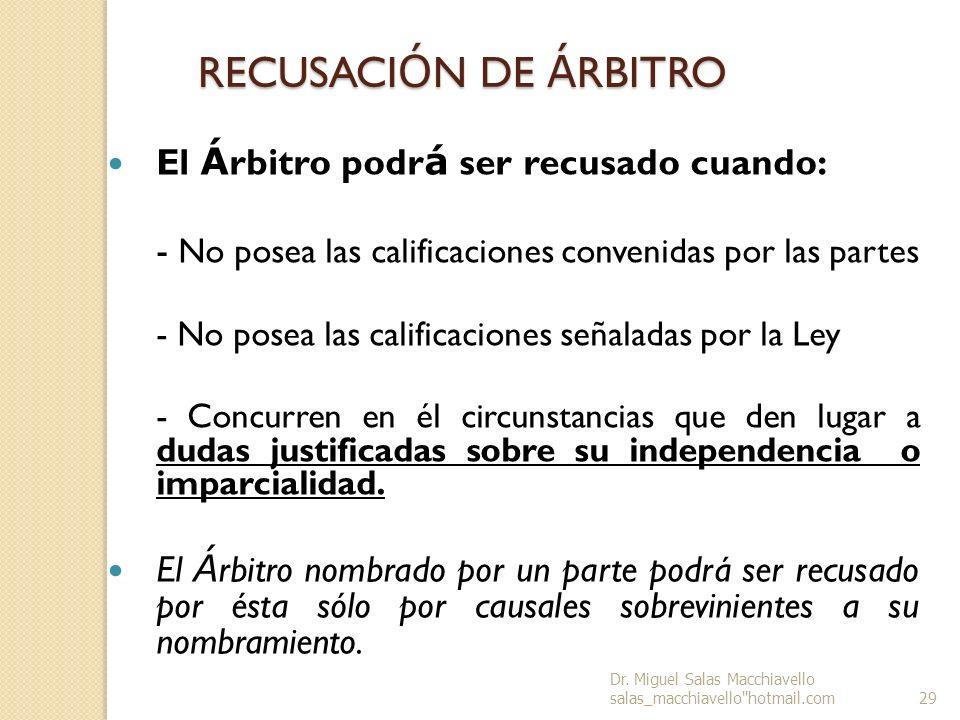 RECUSACIÓN DE ÁRBITRO El Árbitro podrá ser recusado cuando: