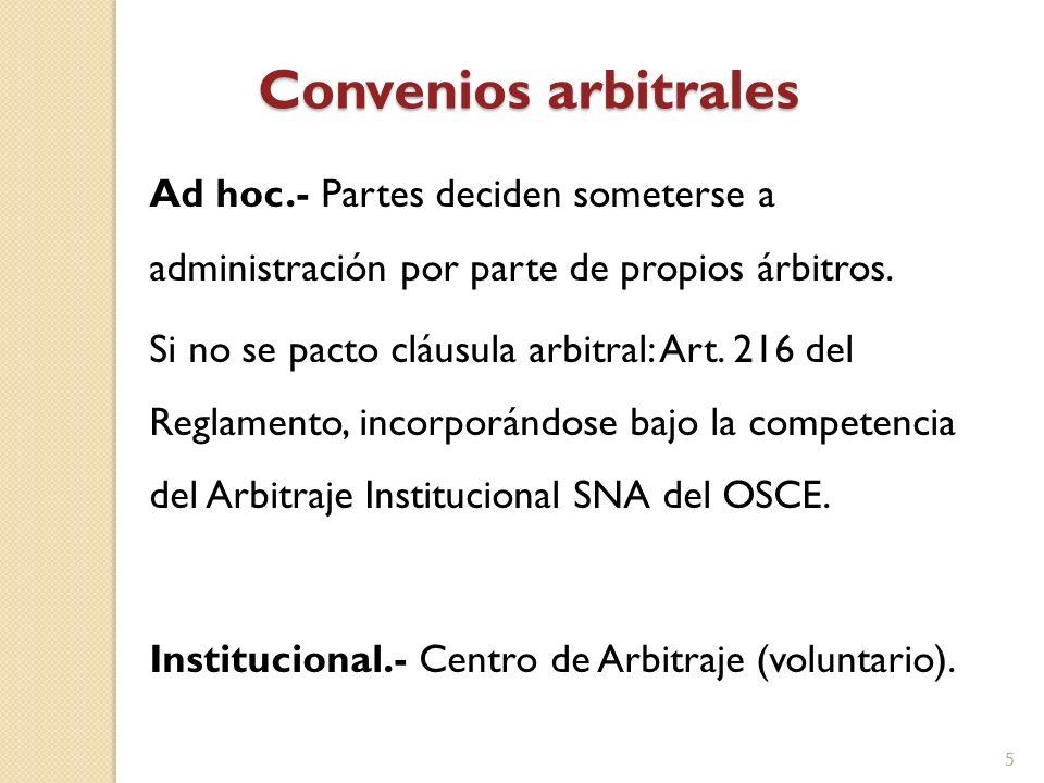 Convenios arbitralesAd hoc.- Partes deciden someterse a administración por parte de propios árbitros.