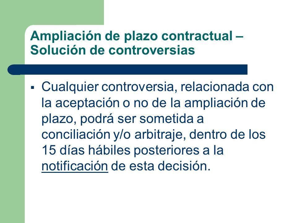 Ampliación de plazo contractual – Solución de controversias