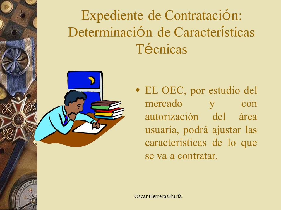 Expediente de Contratación: Determinación de Características Técnicas