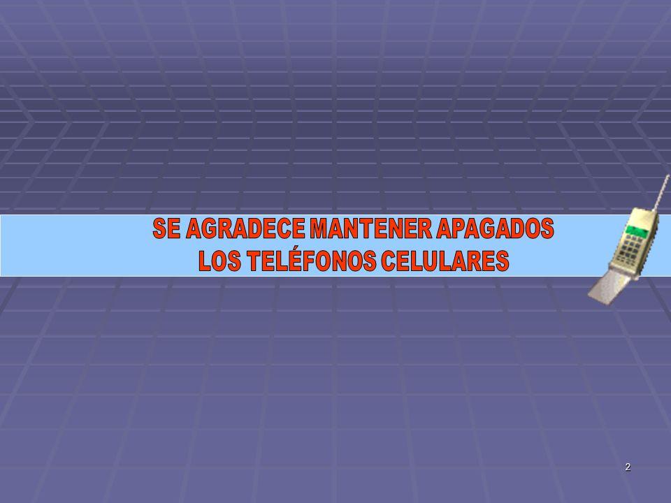 SE AGRADECE MANTENER APAGADOS LOS TELÉFONOS CELULARES