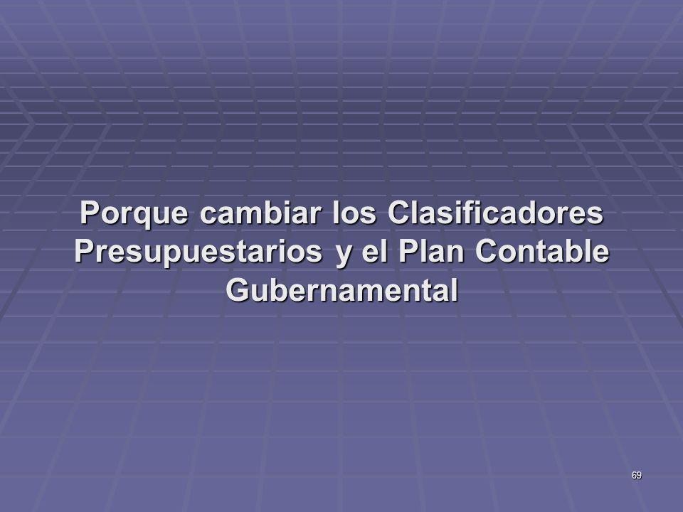 Porque cambiar los Clasificadores Presupuestarios y el Plan Contable Gubernamental