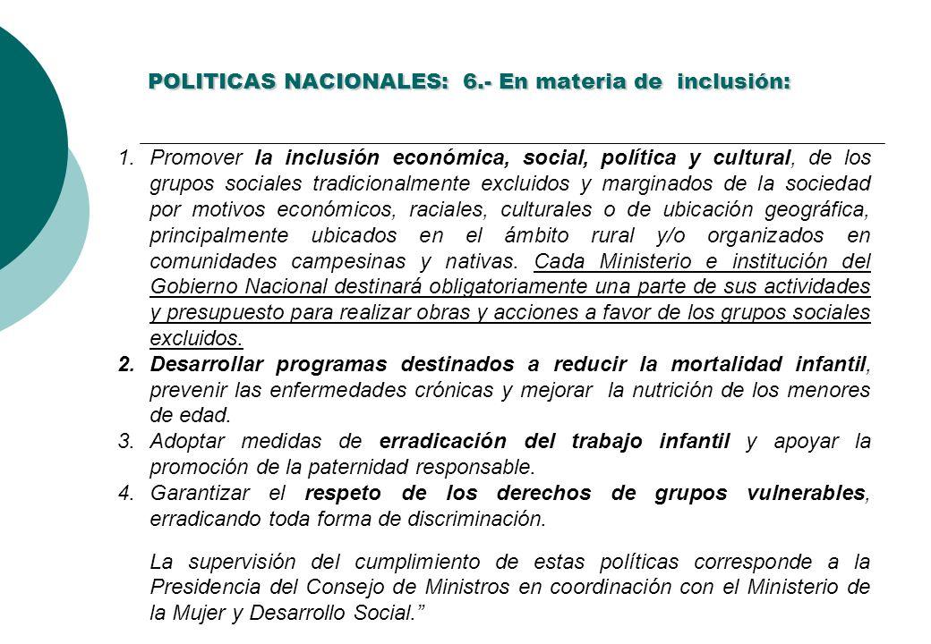 POLITICAS NACIONALES: 6.- En materia de inclusión: