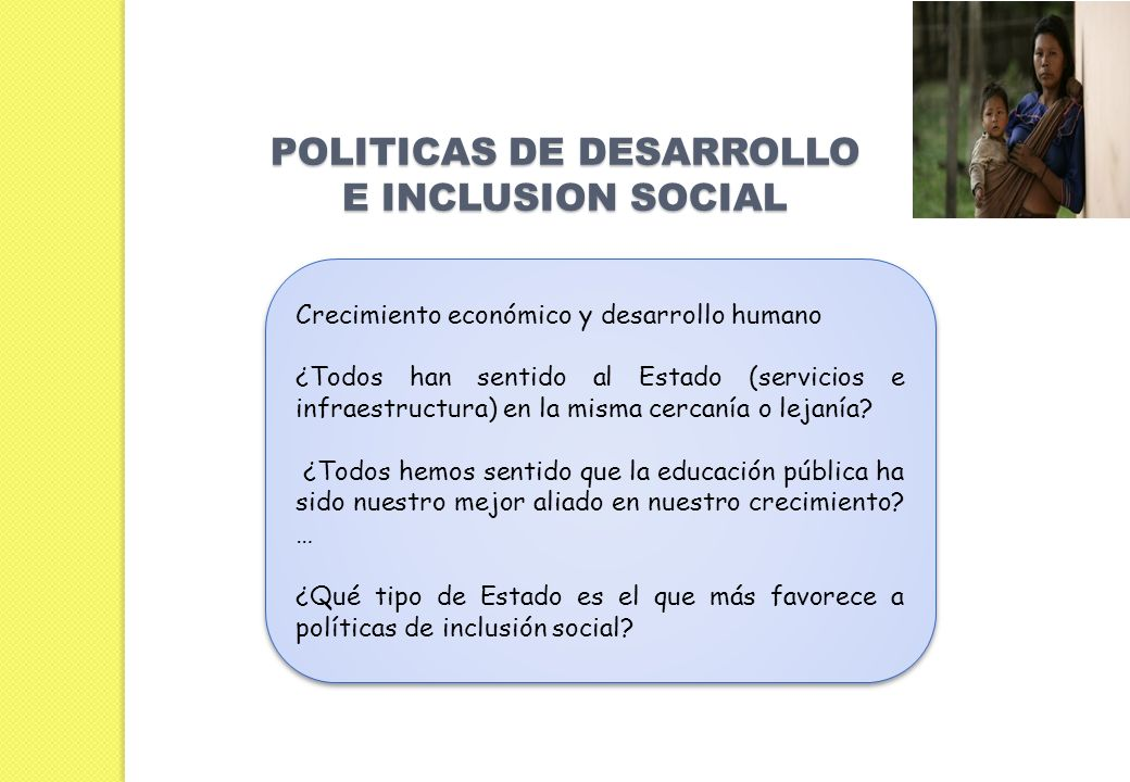 POLITICAS DE DESARROLLO E INCLUSION SOCIAL