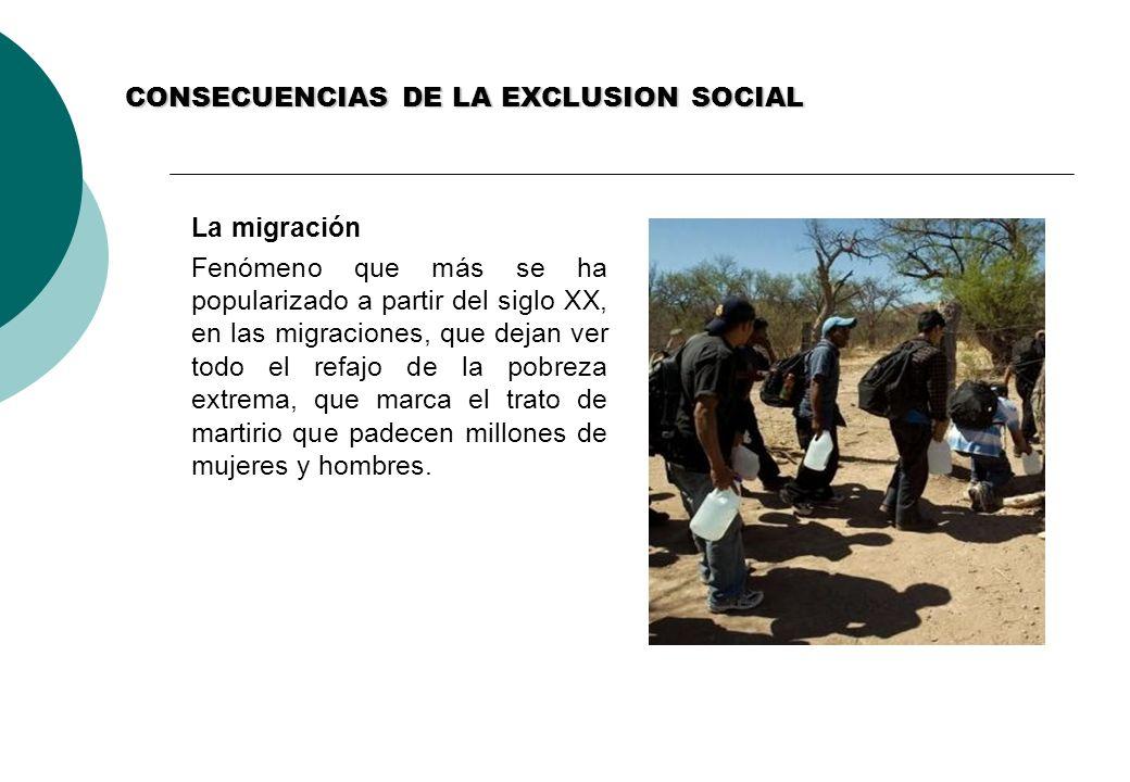 CONSECUENCIAS DE LA EXCLUSION SOCIAL