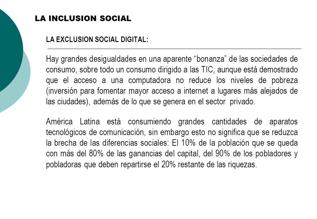 LA INCLUSION SOCIAL LA EXCLUSION SOCIAL DIGITAL: