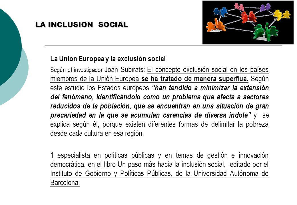 LA INCLUSION SOCIAL La Unión Europea y la exclusión social.