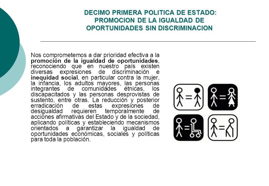 DECIMO PRIMERA POLITICA DE ESTADO: PROMOCION DE LA IGUALDAD DE OPORTUNIDADES SIN DISCRIMINACION