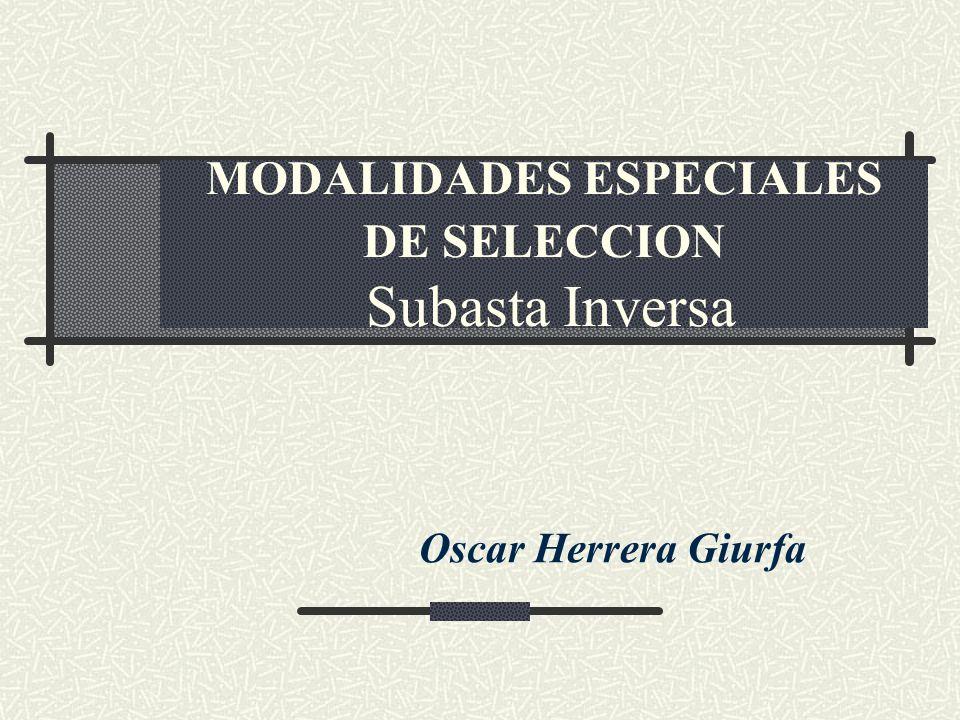 MODALIDADES ESPECIALES DE SELECCION Subasta Inversa