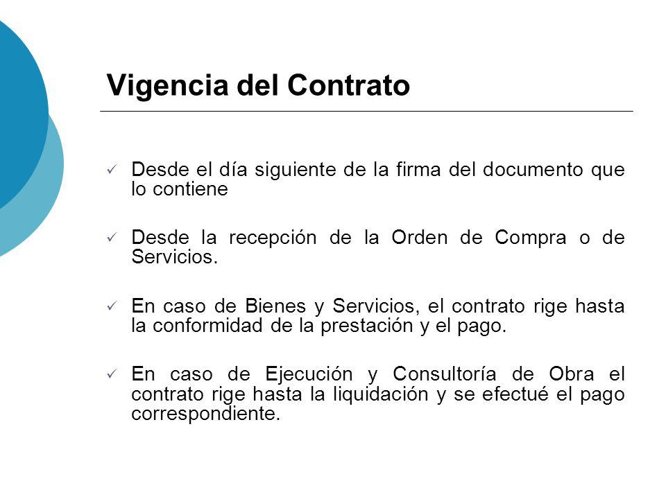 Vigencia del Contrato Desde el día siguiente de la firma del documento que lo contiene. Desde la recepción de la Orden de Compra o de Servicios.