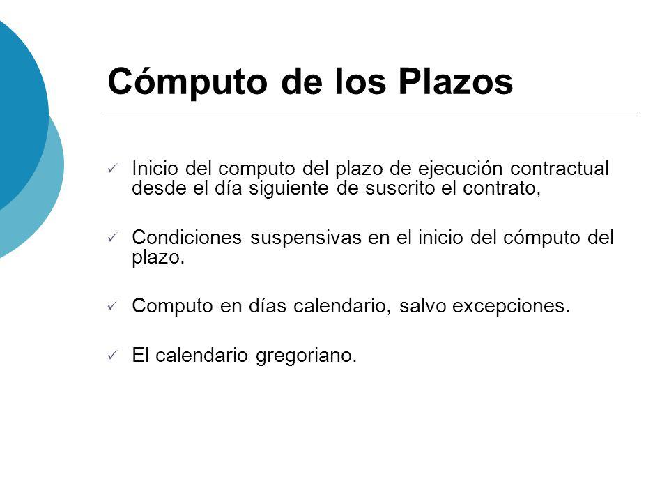 Cómputo de los Plazos Inicio del computo del plazo de ejecución contractual desde el día siguiente de suscrito el contrato,