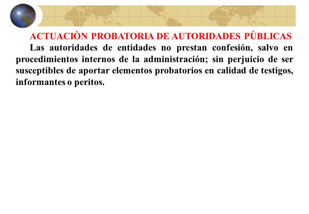 ACTUACIÒN PROBATORIA DE AUTORIDADES PÙBLICAS