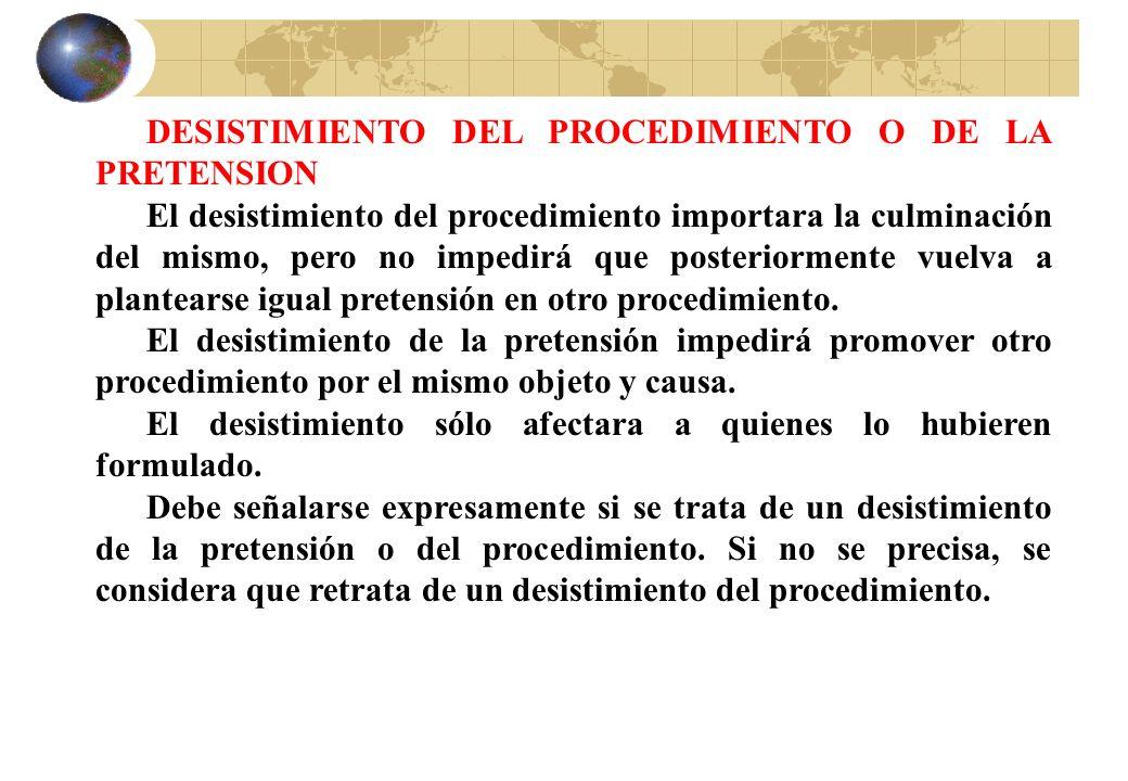 DESISTIMIENTO DEL PROCEDIMIENTO O DE LA PRETENSION
