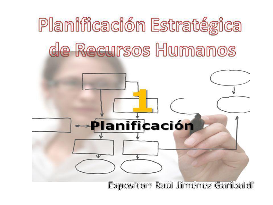 Planificación Estratégica Expositor: Raúl Jiménez Garibaldi