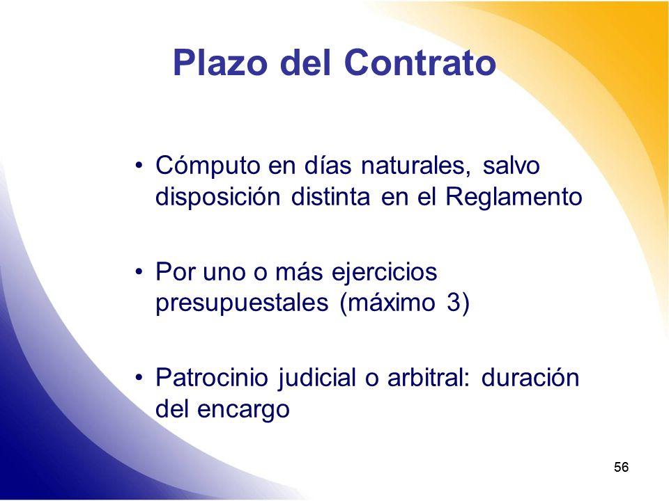 Plazo del Contrato Cómputo en días naturales, salvo disposición distinta en el Reglamento. Por uno o más ejercicios presupuestales (máximo 3)