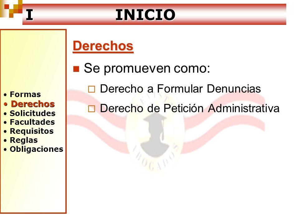 I INICIO Derechos Se promueven como: Derecho a Formular Denuncias