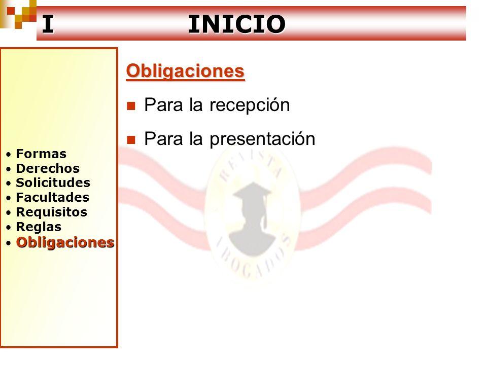 I INICIO Obligaciones Para la recepción Para la presentación Formas