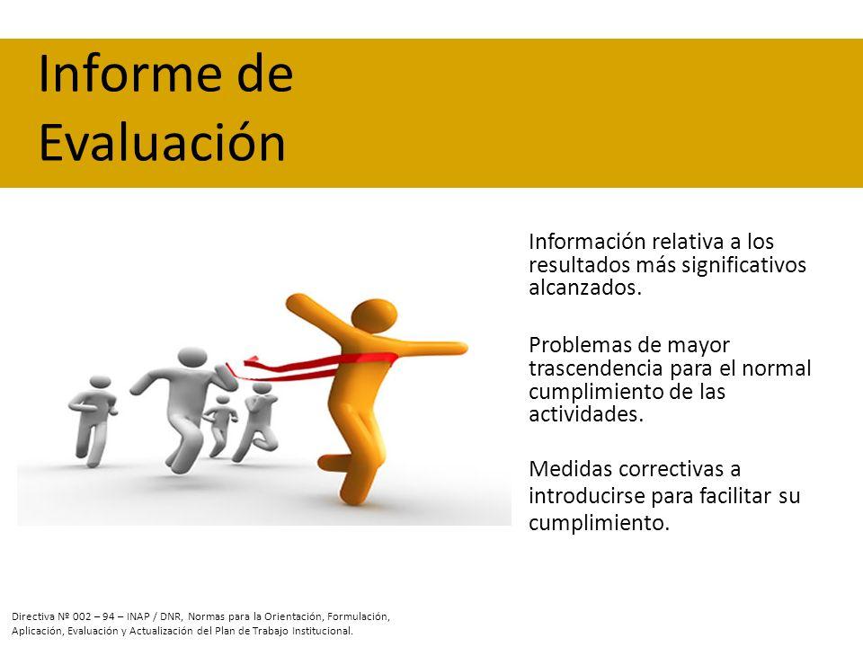 Informe de EvaluaciónInformación relativa a los resultados más significativos alcanzados.