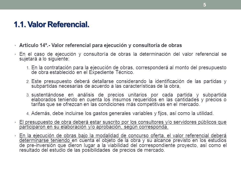 Artículo 14º.- Valor referencial para ejecución y consultoría de obras