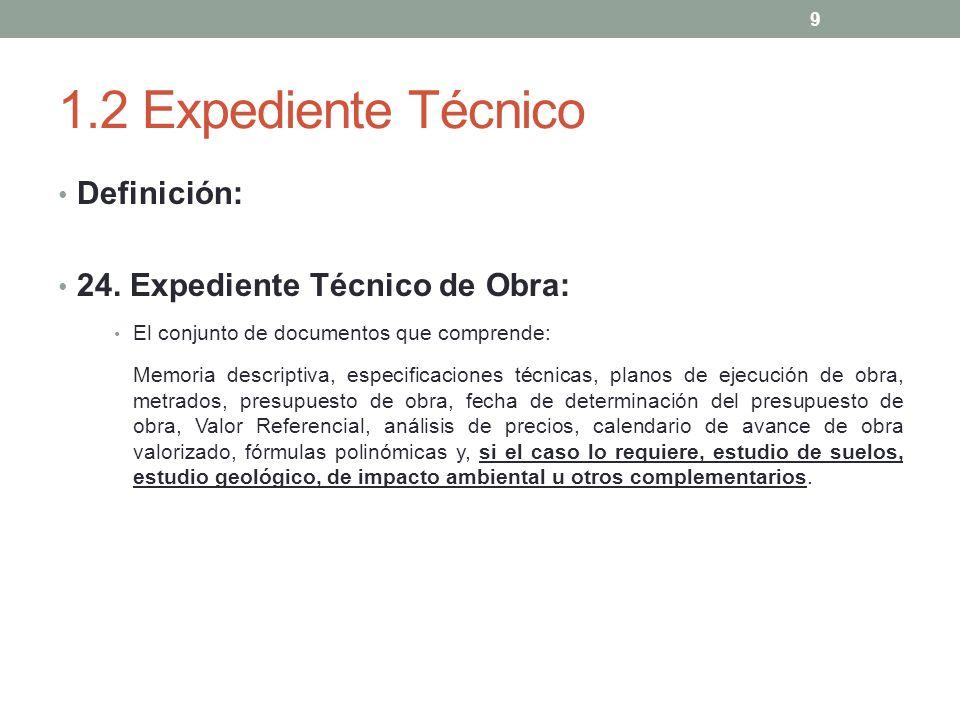 1.2 Expediente Técnico Definición: 24. Expediente Técnico de Obra: