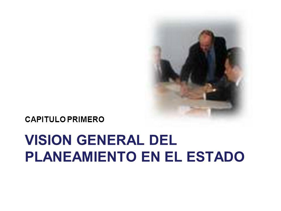 VISION GENERAL DEL PLANEAMIENTO EN EL ESTADO