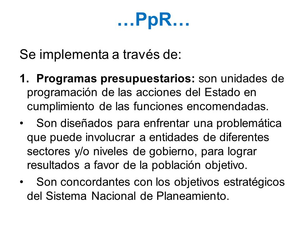 …PpR… Se implementa a través de: