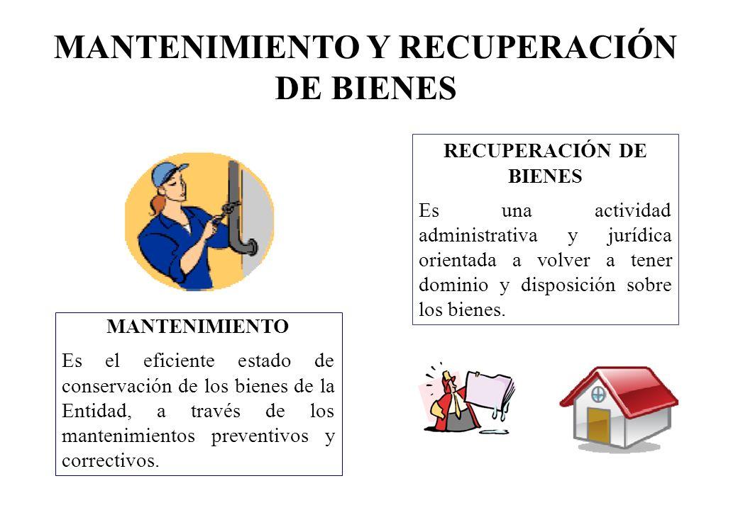 MANTENIMIENTO Y RECUPERACIÓN DE BIENES RECUPERACIÓN DE BIENES