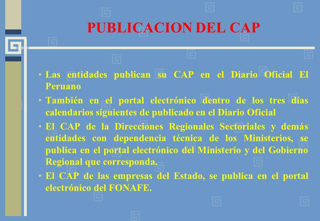 PUBLICACION DEL CAP Las entidades publican su CAP en el Diario Oficial El Peruano.