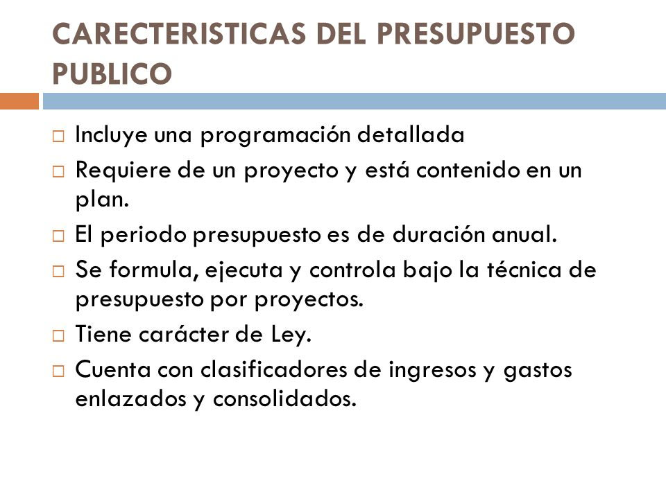 CARECTERISTICAS DEL PRESUPUESTO PUBLICO