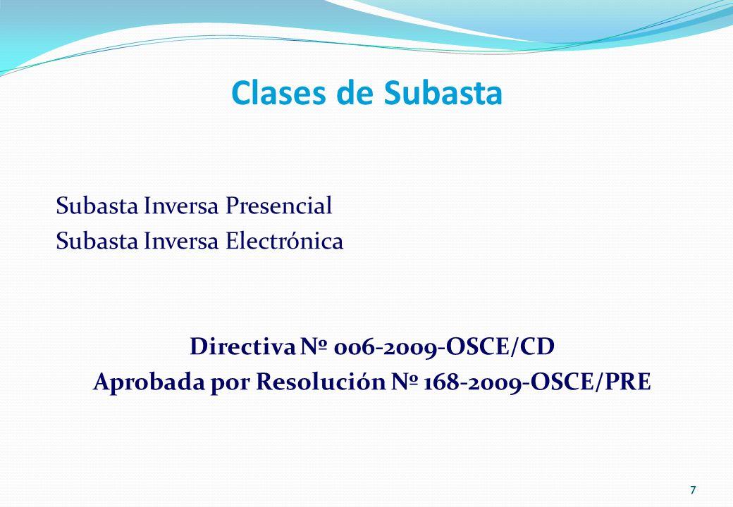 Clases de Subasta Subasta Inversa Presencial Subasta Inversa Electrónica Directiva Nº 006-2009-OSCE/CD Aprobada por Resolución Nº 168-2009-OSCE/PRE