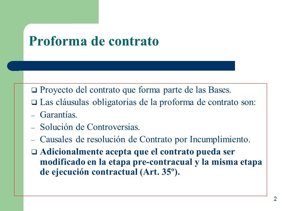 Proforma de contrato Proyecto del contrato que forma parte de las Bases. Las cláusulas obligatorias de la proforma de contrato son: