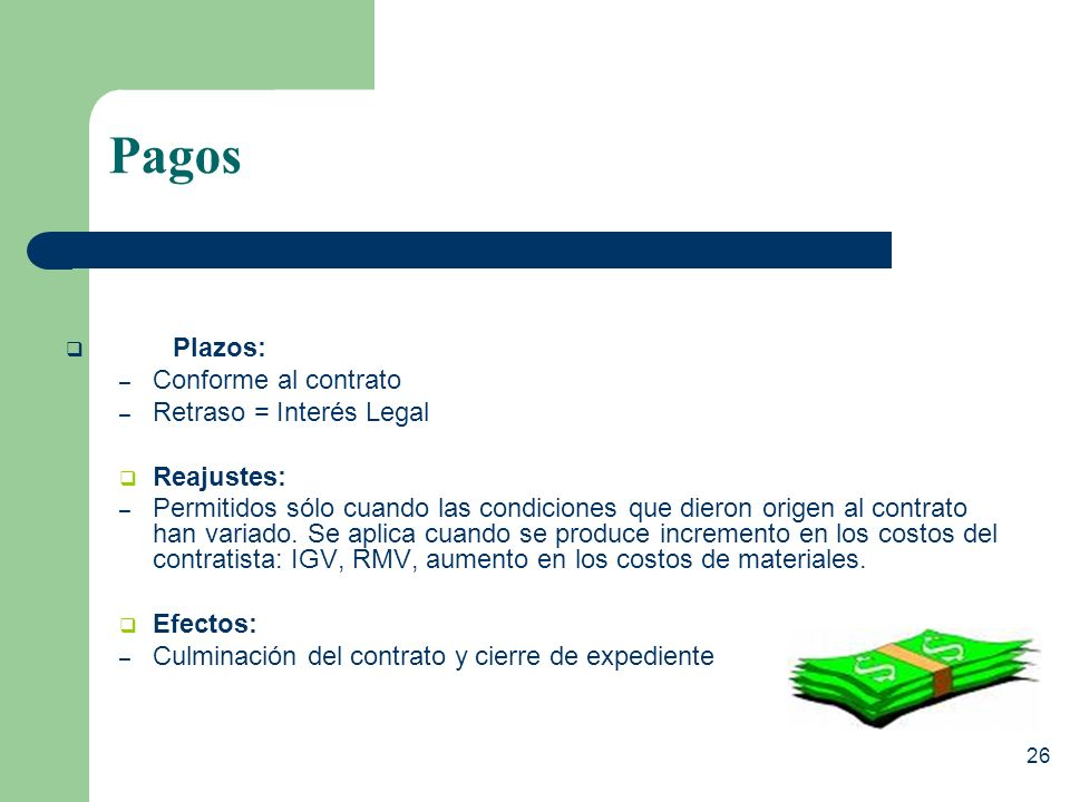 Pagos Plazos: Conforme al contrato Retraso = Interés Legal Reajustes: