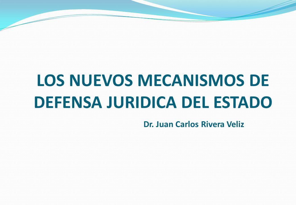 LOS NUEVOS MECANISMOS DE DEFENSA JURIDICA DEL ESTADO. Dr