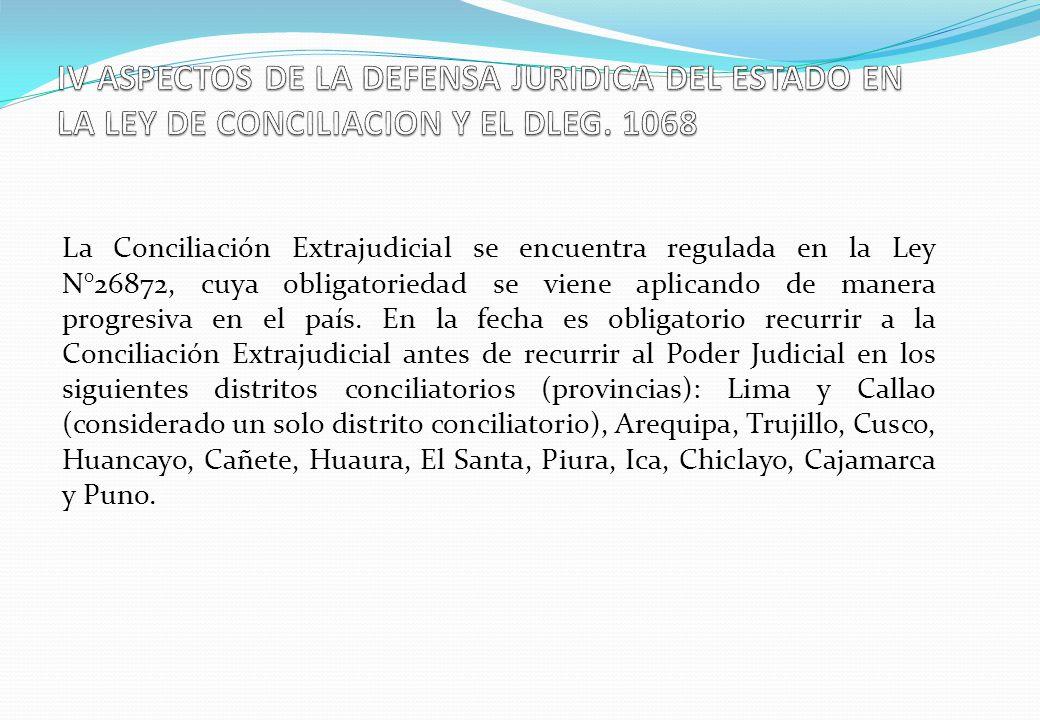 IV ASPECTOS DE LA DEFENSA JURIDICA DEL ESTADO EN LA LEY DE CONCILIACION Y EL DLEG. 1068