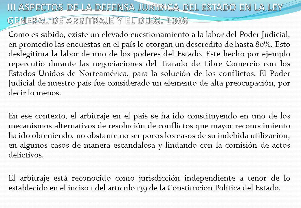 III ASPECTOS DE LA DEFENSA JURIDICA DEL ESTADO EN LA LEY GENERAL DE ARBITRAJE Y EL DLEG. 1068