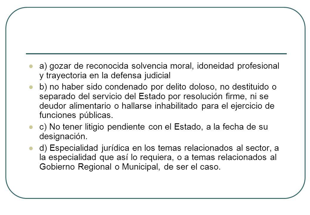 a) gozar de reconocida solvencia moral, idoneidad profesional y trayectoria en la defensa judicial