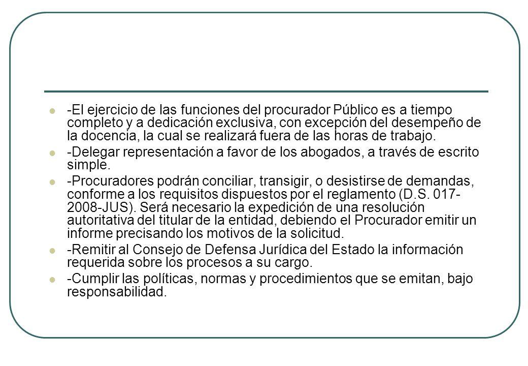 -El ejercicio de las funciones del procurador Público es a tiempo completo y a dedicación exclusiva, con excepción del desempeño de la docencia, la cual se realizará fuera de las horas de trabajo.