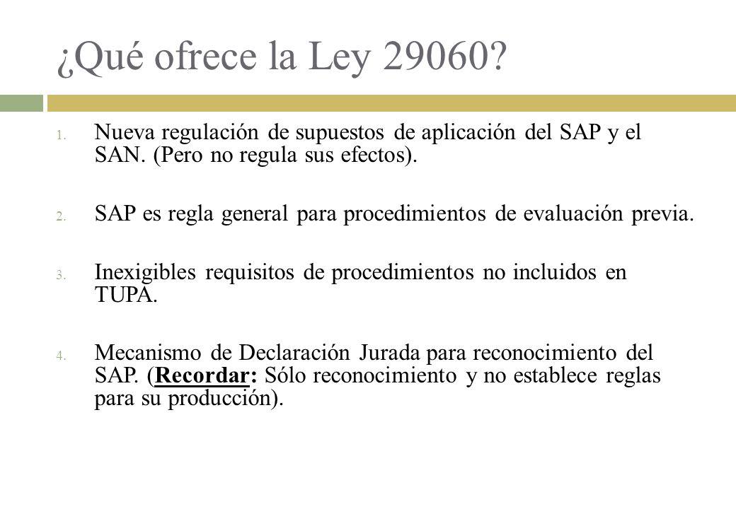 ¿Qué ofrece la Ley 29060 Nueva regulación de supuestos de aplicación del SAP y el SAN. (Pero no regula sus efectos).