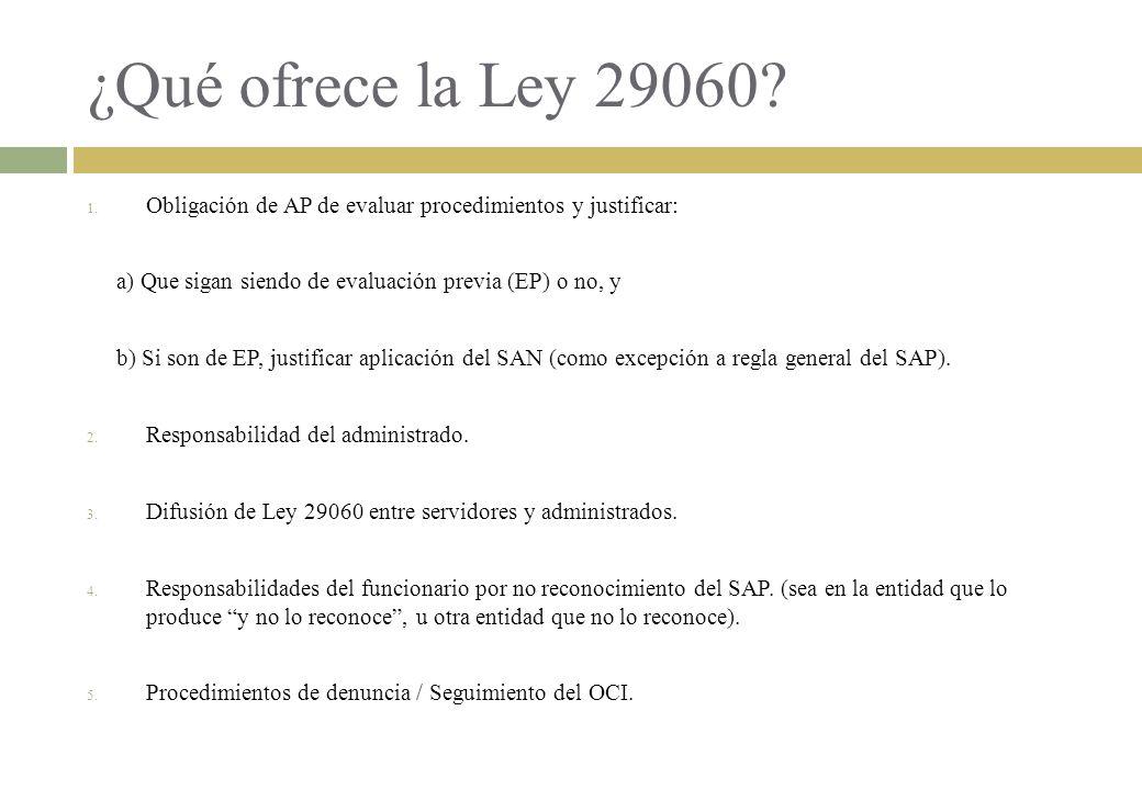 ¿Qué ofrece la Ley 29060 Obligación de AP de evaluar procedimientos y justificar: a) Que sigan siendo de evaluación previa (EP) o no, y.