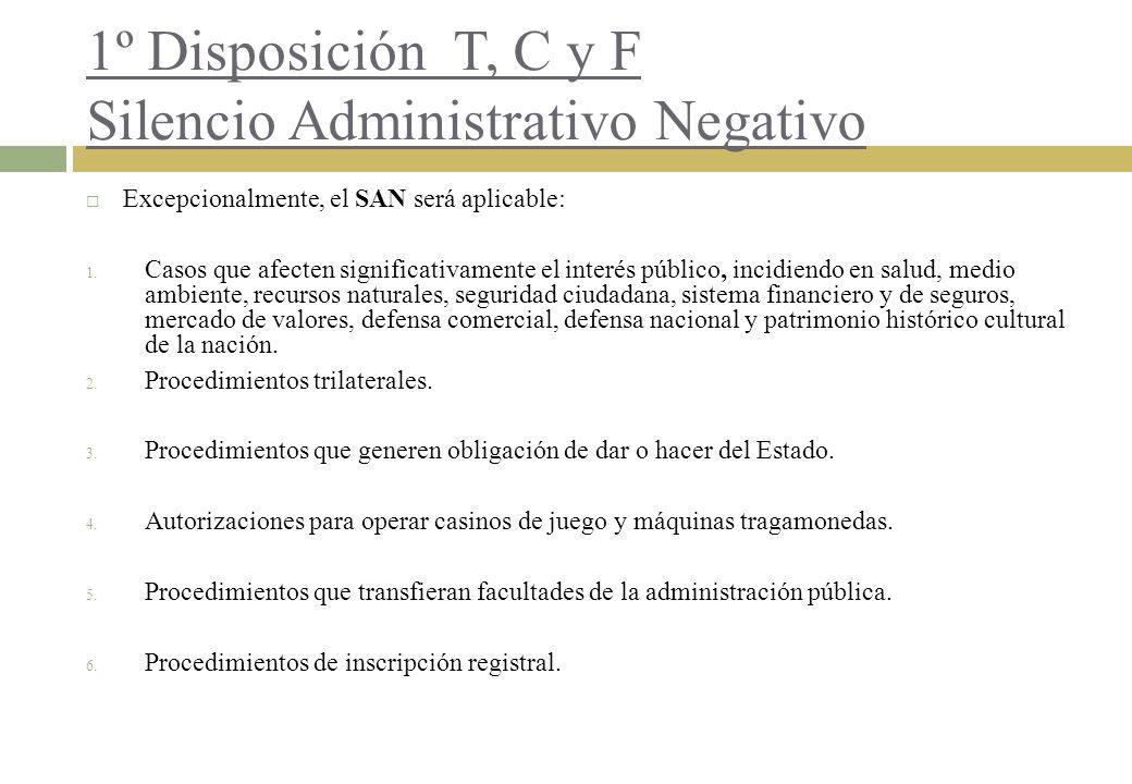 1º Disposición T, C y F Silencio Administrativo Negativo