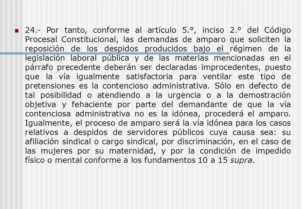 24. - Por tanto, conforme al artículo 5. °, inciso 2