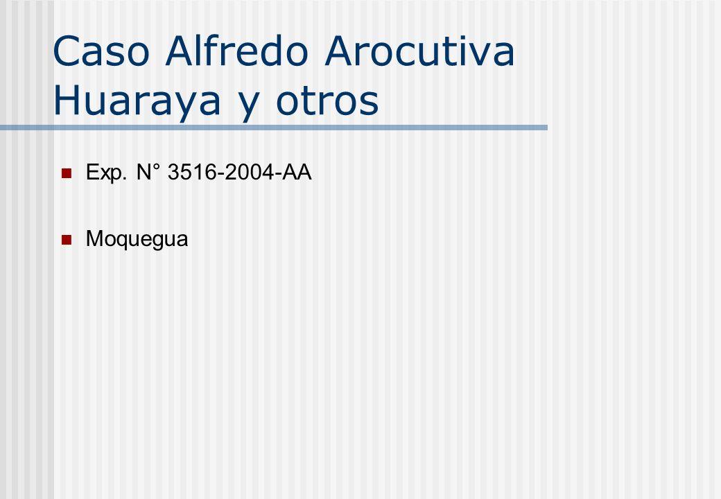 Caso Alfredo Arocutiva Huaraya y otros