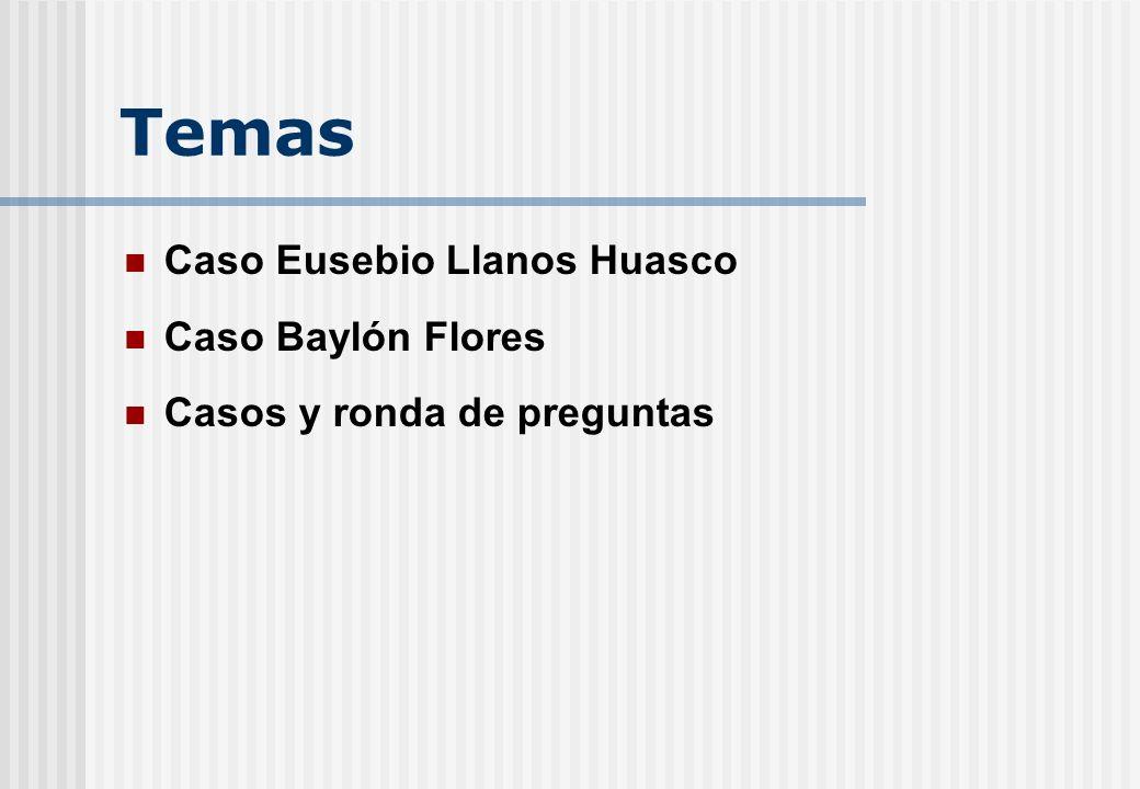 Temas Caso Eusebio Llanos Huasco Caso Baylón Flores