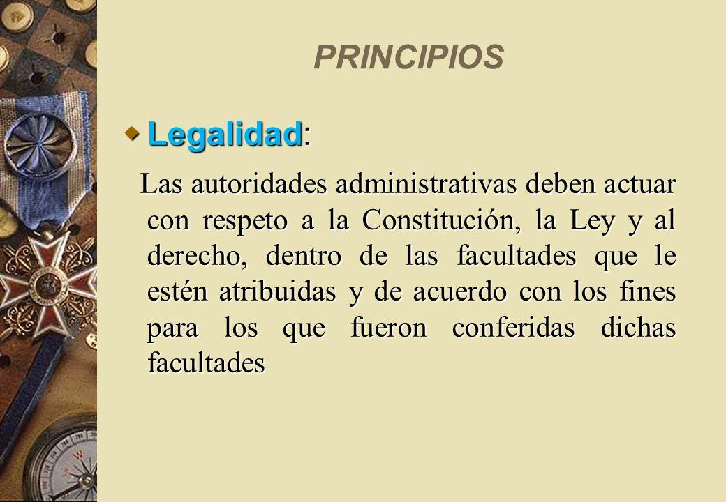 PRINCIPIOS Legalidad: