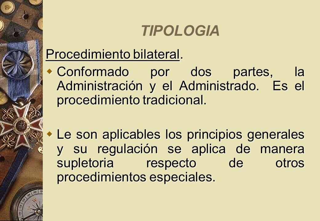 TIPOLOGIA Procedimiento bilateral.