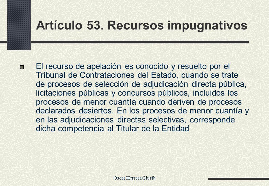 Artículo 53. Recursos impugnativos