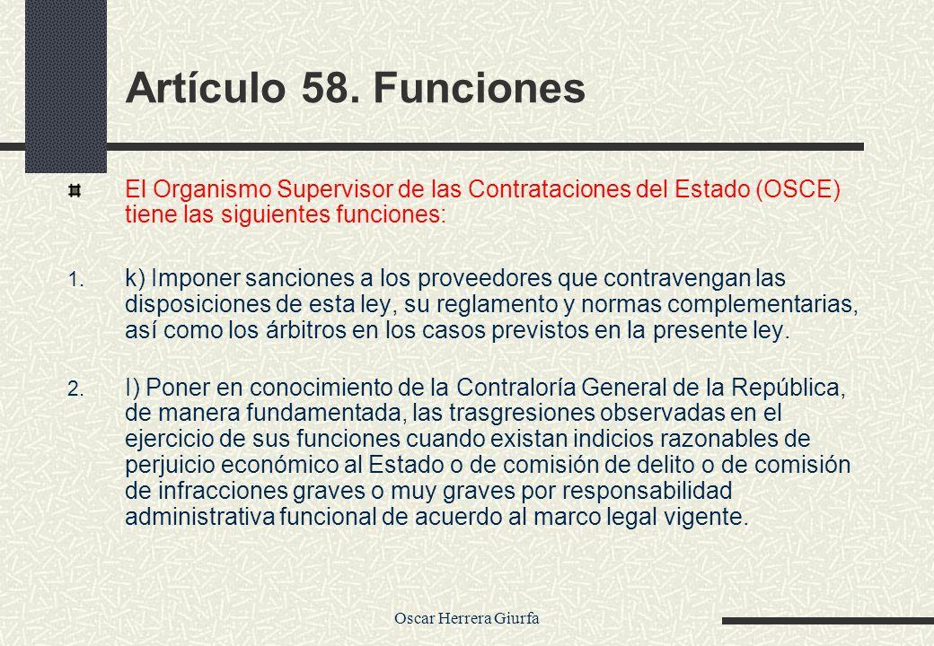 Artículo 58. Funciones El Organismo Supervisor de las Contrataciones del Estado (OSCE) tiene las siguientes funciones: